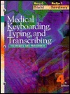 Medical Keyboarding, Typing, and Transcribing: Techniques and Procedures Marcy Otis Diehl