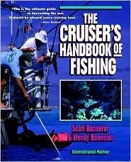 The Cruisers Handbook of Fishing  by  Scott Bannerot