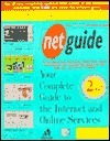 Net Guide: Your Complete Guide to the the Internet and Online Services Kelly Maloni
