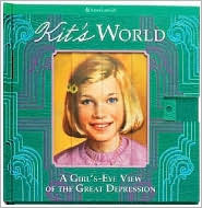 Kits World: A Girls-Eye View of the Great Depression  by  Harriet Brown