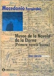 Museo de La Novela de La Eterna - Obras Completas Volumen 6  by  Macedonio Fernández