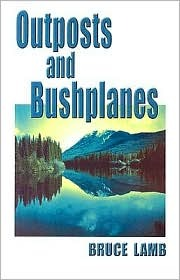 Outposts and Bushplanes Bruce Lamb