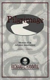 Pilgrimage: Memoirs of an Adventist Administrator  by  Richard L. Hammill