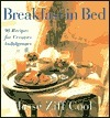 Breakfast in Bed: 90 Recipes for Creative Indulgences Jesse Z. Cool