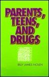 Parents, Teens, and Drugs Billy James Nolen