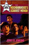 The Neighborhoods Scariest Woman (Toby Andrews and the Junior Deputies, #4)  by  Jerry B. Jenkins