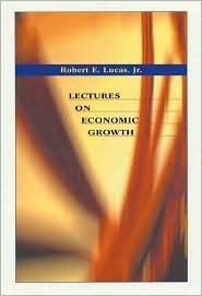 Lectures on Economic Growth  by  Robert E. Lucas Jr.