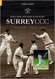 Into the Second Century: Surrey CCC: A History Since 1945 Jerry Lodge