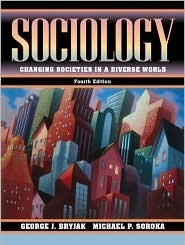 Sociology: Changing Societies in a Diverse World  by  George J. Bryjak