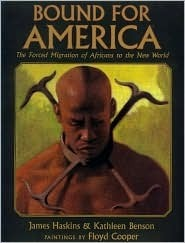 Bound for America: The Forced Migration of Africans to the New World  by  James Haskins