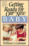 Getting Ready for Our New Baby  by  William L. Coleman
