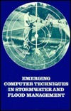 Emerging Computer Techniques in Stormwater and Flood Management W. James