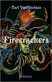 Firecrackers: A Realistic Novel Carl Van Vechten