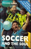 Soccer and the Soul  by  Richard Butler