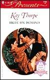 Bride on Demand (Harlequin Presents, #2185)  by  Kay Thorpe