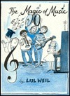 The Magic of Music  by  Lisl Weil