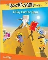 A Day Out for Opus (The Bookmann Family in...) (The Bookmann Family in...) Lisa Edman Lamote