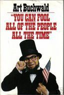 You Can Fool All the People  by  Art Buchwald