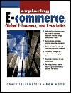 Exploring E-Commerce, Global E-Business, and E-Societies  by  Craig Fellenstein