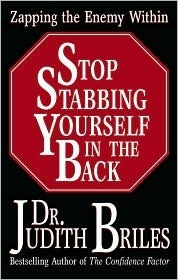 Stop Stabbing Yourself in the Back: Zapping the Enemy Within Judith Briles