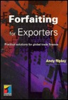 Forfaiting for Exporters Andy Ripley