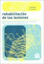 Rehabilitacion de las Lesiones: Entrenamientos Funcional de Estructuracion de la Fuerza en la Rehabilitacion J. Buchbauer