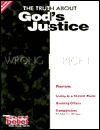 The Truth About Gods Justice: Core Belief Bible Study Series For Junior High/Middle School  by  Amy Simpson
