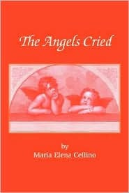The Angels Cried  by  Maria Elena Cellino