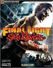 Final Fight: Streetwise Official Strategy Guide (Official Strategy Guides  by  BradyGames