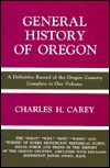 General History of Oregon  by  Charles H. Carey