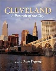 Cleveland: A Portrait Of The City Jonathan Wayne