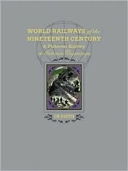 World Railways of the Nineteenth Century: A Pictorial History in Victorian Engravings  by  Jim Harter