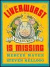 Liverwurst Is Missing Mercer Mayer
