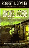 Broke Loose Robert J. Conley