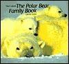 Polar Bear Family Book  by  Sybille Kalas