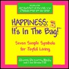 Happiness: Its in the Bag!: Seven Simple Symbols for Joyful Living  by  Dianne Durante