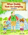When Daddy Took Us Camping  by  Julie Brillhart