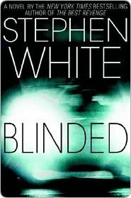 Blinded Blinded Blinded Stephen White