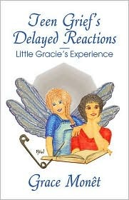 Teen Griefs Delayed Reactions-Little Gracies Experience Grace Mont