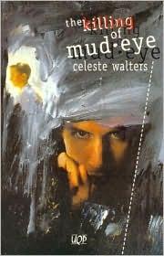 The Killing of Mud-eye Celeste Walters