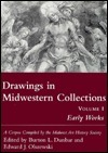 Drawings in Midwestern Collections, Volume 1: Volume 1, Early Works:  A Corpus Compiled  by  the Midwest Art History Society by Burton L. Dunbar