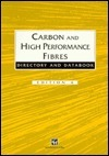 Carbon and High Performance Fibres Directory and Databook Trevor F. Starr