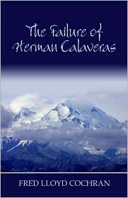 The Failure of Herman Calaveras  by  Fred Cochran