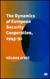 A European Security Architecture After The Cold War: Questions Of Legitimacy  by  Gulnur Aybet