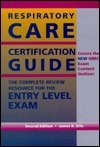 Respiratory Care Certification Guide: The Complete Review Resource for the Entry... James R. Sills