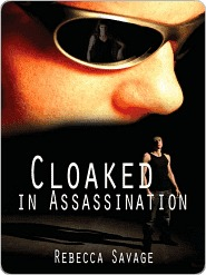 Cloaked In Assassination Rebecca Savage