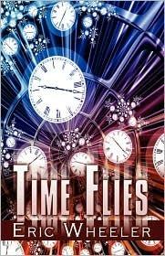 Time Flies  by  Eric Wheeler