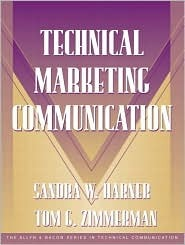 Technical Marketing Communication [Part of the Allyn & Bacon Series in Technical Communication] [With CDROM] Sandra Harner