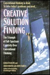 Creative Solution Finding : The Triumph of Breakthrough Thinking over Conventional Problem Solving  by  Gerald Nadler