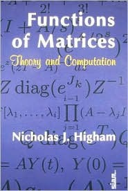 Functions of Matrices  by  Nicholas J.  Higham